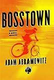 Bosstown (Bosstown Novel)