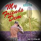 My Friends Dem (feat. Pena Bu)