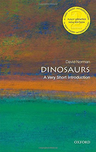 Download Dinosaurs: A Very Short Introduction (Very Short Introductions) 0198795920