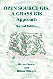 Open Source GIS: A Grass GIS Approach (Kluwer International Series in Engineering and Computer Science)
