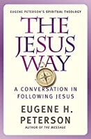 The Jesus Way: A conversation in following Jesus