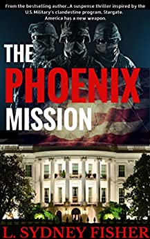 The Phoenix Mission (The Phoenix Series Book 1) by [Fisher, L. Sydney]