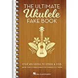 The Ultimate Ukulele Fake Book - Small Edition: Over 400 Songs to Strum & Sing