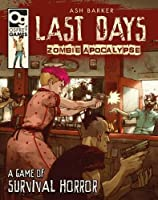 Last Days Zombie Apocalypse: A Game of Survival Horror (Last Days: Zombie Apocalypse)
