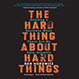 The Hard Thing About Hard Things: Building a Business When There Are No Easy Answers; Library Edition
