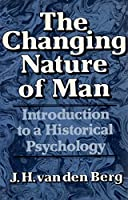 Changing Nature of Man: Introduction to a Historical Psychology