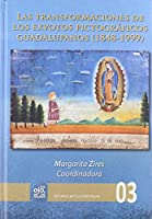 Las transformaciones de los exvotos pictográficos guadalupanos, 1848-1999
