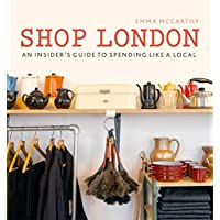 Shop London: An insider's guide to spending like a local (London Guides)