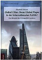 Global Cities: Neue Global Player in Der Internationalen Politik?: Das Beispiel Der Klimapolitik Londons