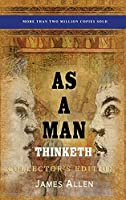 As a Man Thinketh: Collector's Edition