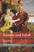 Romeo and Juliet: Large Print