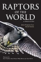 Raptors of the World: A Field Guide (Helm Field Guides)