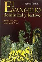 El Evangelio dominical y festivo : reflexiones para los ciclos A, B y C