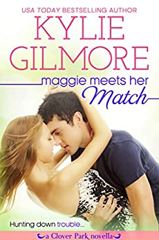 Maggie Meets Her Match (Clover Park, Book 12) by [Gilmore, Kylie]