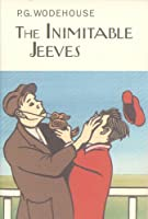 The Inimitable Jeeves (Everyman's Library P G WODEHOUSE)
