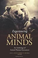 Experiencing Animal Minds: An Anthology of Animal-Human Encounters (Critical Perspectives on Animals: Theory Culture Science and Law)【洋書】 [並行輸入品]