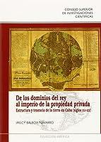 De los dominios del rey al imperio de la propiedad privada (siglos XVI-XIX) : estructura y tenencia de la tierra en Cuba