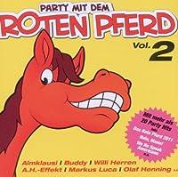 Party Mit Dem Roten Pferd Vol.2