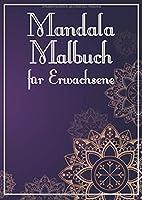 Mandala Malbuch fuer Erwachsene: 120 Seiten DIN A4 mit 116 Mandalas zum Ausmalen. Zusaetzlich auf jeder zweiten Seite Sprueche und Lebensweisheiten.