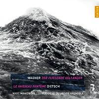 Wagner; Dietsch: Der Fliegende Hollander; Le Vaisseau Fantome by Cutler (2013-11-19)