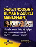 Graduate Programs in Human Resource Management: A Guide for Students, Faculty and Employers