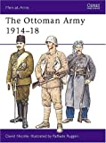 The Ottoman Army 1914-18 (Men-at-Arms)