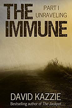 Unraveling: The Immune Book 1 by [Kazzie, David]