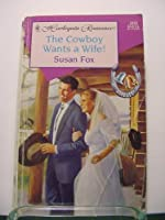 Cowboy Wants A Wife (Hitched) (Harlequin Romance)