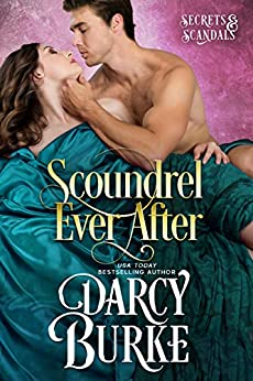 Scoundrel Ever After (Secrets & Scandals Book 6) by [Burke, Darcy]