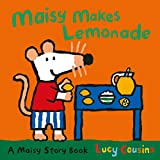 Maisy Makes Lemonade: A Maisy Story Book