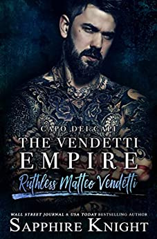 The Vendetti Empire: Capo dei capi – Ruthless Matteo Vendetti (Part 1) by [Knight, Sapphire]