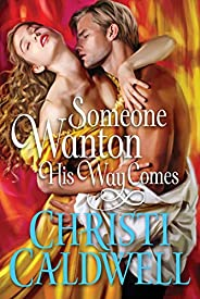 Someone Wanton His Way Comes (Wantons of Waverton Book 1)