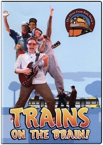 The Choo Choo Bob Show: Trains on the Brain!