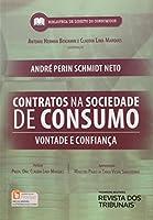 Contratos na Sociedade de Consumo. Vontade e Confiança