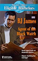 Agent Of The Black Watch  (The World'S Most Eligible Bachelors) (Worlds Most Eligible Bachelors)