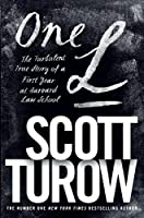 One L: The Turbulent True Story of a First Year at Harvard Law School by Scott Turow(2014-05-22)