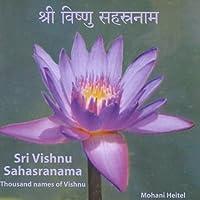 Sri Vishnu Sahasranama Thousand Names of Vishnu by Mohani Heitel