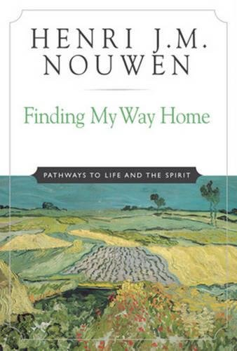 Finding My Way Home: Pathways To Life And Spirit