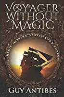 A Voyager Without Magic (Magic Missing Series)