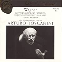 Wagner: Gotterdammerung / Siegfried Excerpts - Toscanini Collection, Vol. 53