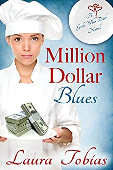 Million Dollar Blues (Girls Who Dish Book 1) by [Tobias, Laura]