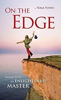 On the Edge: Living with an Enlightened Master by [Punya, Yoga]