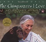 The Chimpanzees I Love: Saving Their World and Ours (Byron Preiss Book)