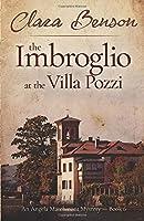 The Imbroglio at the Villa Pozzi (An Angela Marchmont Mystery)