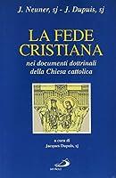 La fede cristiana nei documenti dottrinali della Chiesa cattolica