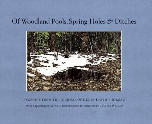 Download Of Woodland Pools, Spring-Holes and Ditches: Excerpts from the Journal of Henry David Thoreau 1619021730