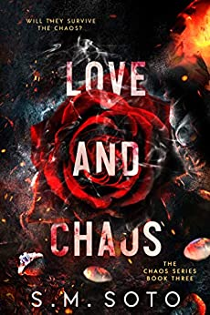 Love and Chaos by [Soto, S.M.]