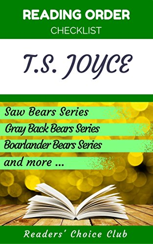 Reading order and checklist: T.S. Joyce - Series read order: Saw Bears, Gray Back Bears, Bears Fur Hire, Bear Valley Shifters and all others! (English Edition)