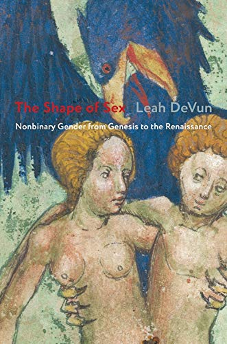 The Shape of Sex: Nonbinary Gender from Genesis to the Renaissance (English Edition)