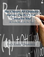 The Ultimate AP Chemistry Review: The Best Crash Course for You!: The Quickest Way to Ace Your Exam! [並行輸入品]